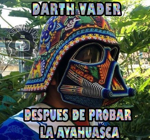 Darth Vader Ayahuasca