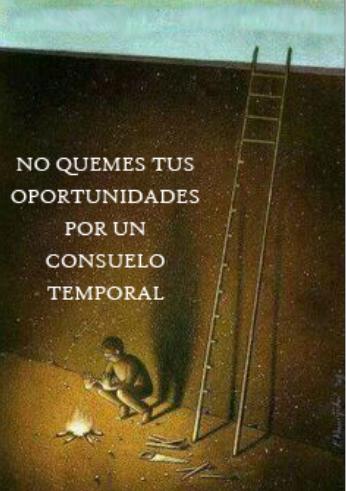 No quemes tus oportunidades…