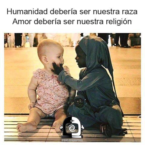 Humanidad nuestra raza, amor nuestra religión