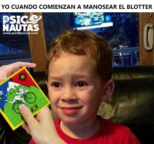 YO CUANDO COMIENZAN A MANOSEAR EL BLOTTER