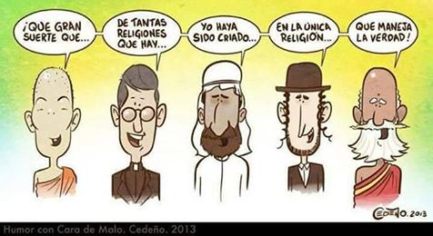 Que gran suerte que de tantas religiones que hay…