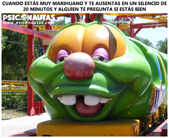 Cuando estás muy marihuano…