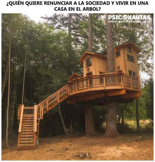 ¿Quién quiere renunciar a la sociedad y vivir en una casa en el árbol?