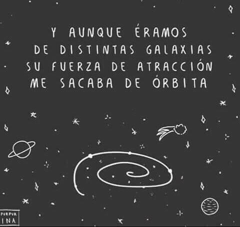 Y aunque éramos de distintas galaxias…