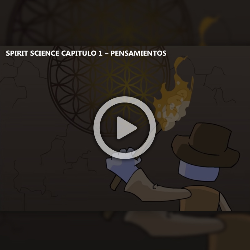 (Video) - Spirit Science Capitulo 1 - Pensamientos (Sub. Español)