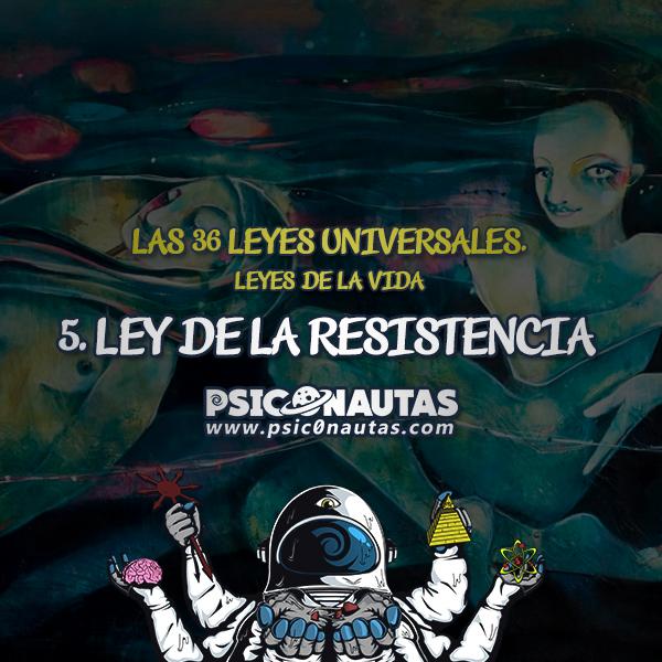 Las 36 Leyes Universales - 5. Ley de la resistencia
