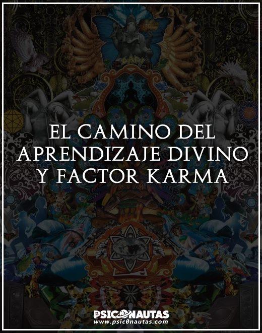 El camino del aprendizaje divino y factor karma