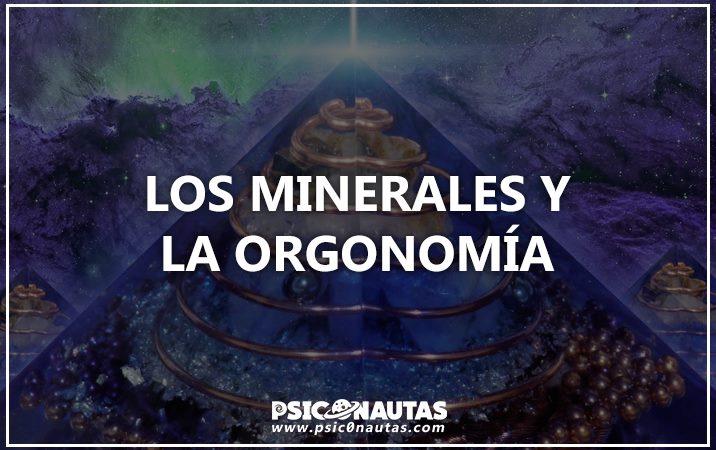 Los minerales y la orgonomía
